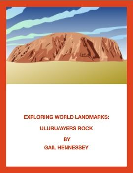More properly called Uluru.Explore World Landmarks are great to introduce kids to some popular world landmarks around the world. Great for a Friday activity, for social studies/LA classes or when you are going to have a substitute. About one page of reading, discussion questions and extension activities all help students learn some informative facts about famous world landmarks in the world.