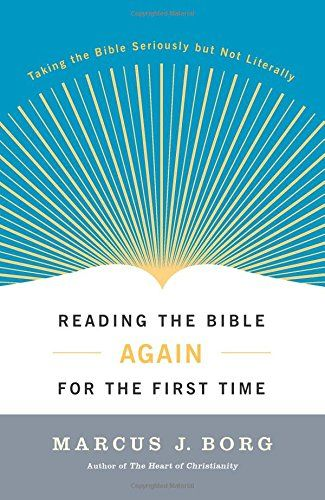 Reading the Bible Again For the First Time: Taking the Bible Seriously But Not Literally by Marcus J. Borg http://www.amazon.com/dp/0060609192/ref=cm_sw_r_pi_dp_lftmvb0VDY9RK
