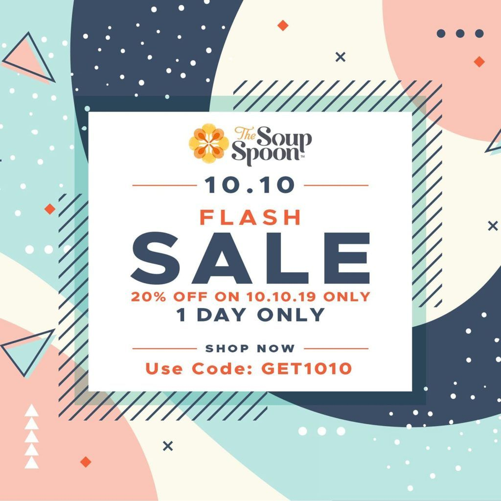 The Soup Spoon Singapore 10 10 One Day Flash Sale Up To 20 Off Promotion 10 Oct 2019 Flash Sale Flash 10 Things