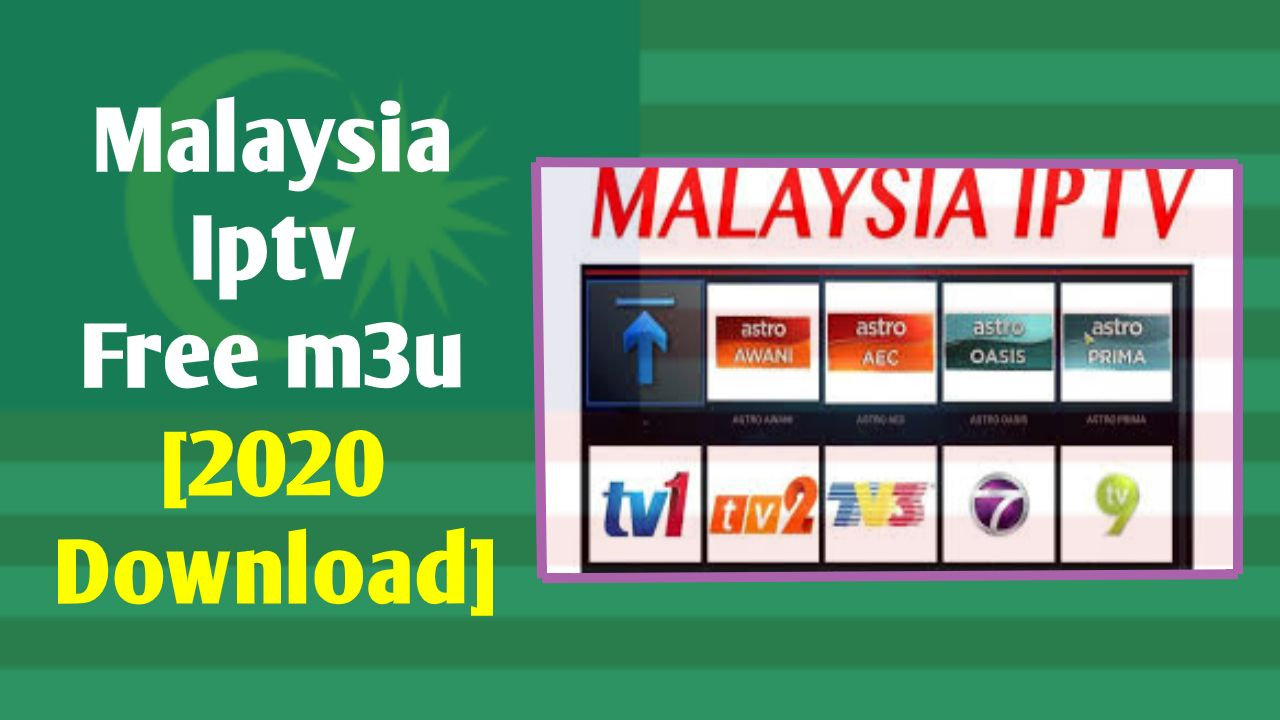 Malaysia Iptv Free M3u 2020 Download Android Tv Box Malaysia Playlist