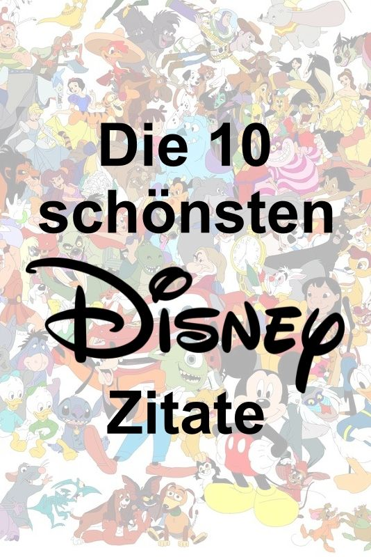 The 10 most beautiful Disney quotes - The 10 most beautiful quotes from Disney films. Informations About Die 10 schönsten Disney Zitate P -