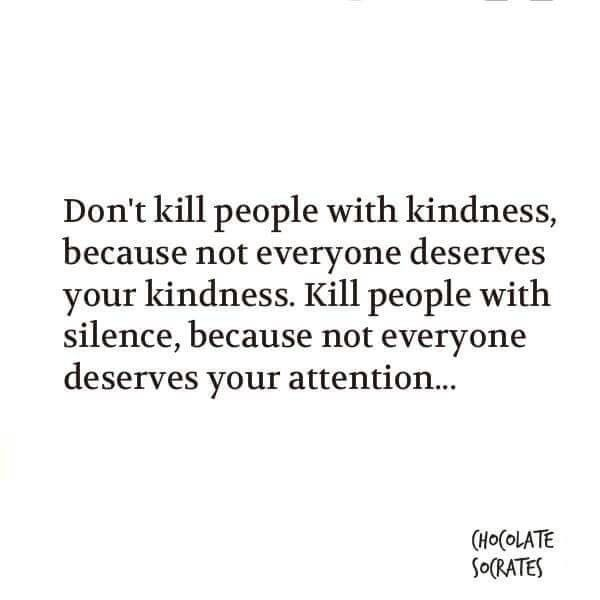 Don 39 T Kill People With Kindness Because Not Everyone Deserves Your Kindness Kill People Words Quotes Words Meaningful Quotes