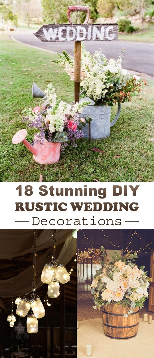 18 stunning diy rustic wedding decorations pinterest casamento diy ideas which will help you create the rustic wedding of your dreams junglespirit Images