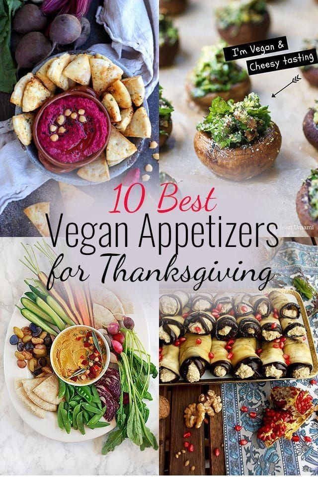 Top 10 Fall Inspired Vegan Appetizers For Thanksgiving Or