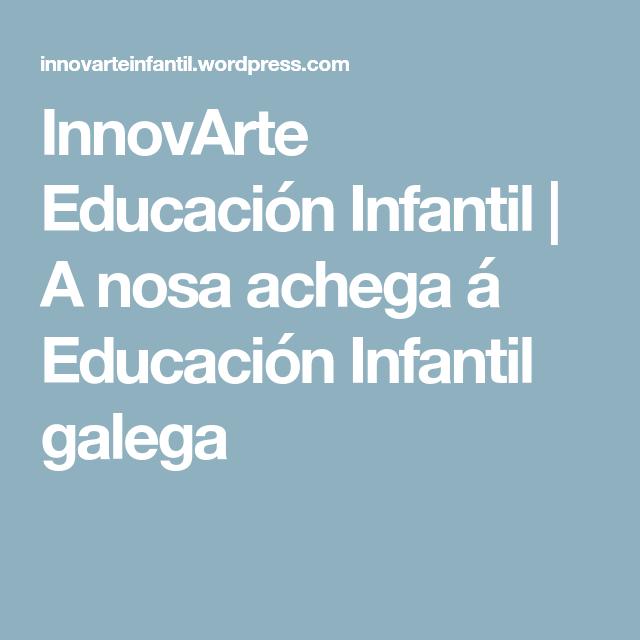 Innovarte Educación Infantil A Nosa Achega á Educación Infantil Galega Blog