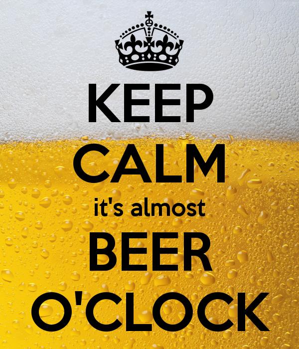 c5c754dc33ccfbb6c05f55aa3f73287d keep calm, it's almost beer o'clock beer stuff pinterest beer,Beer O Clock Meme