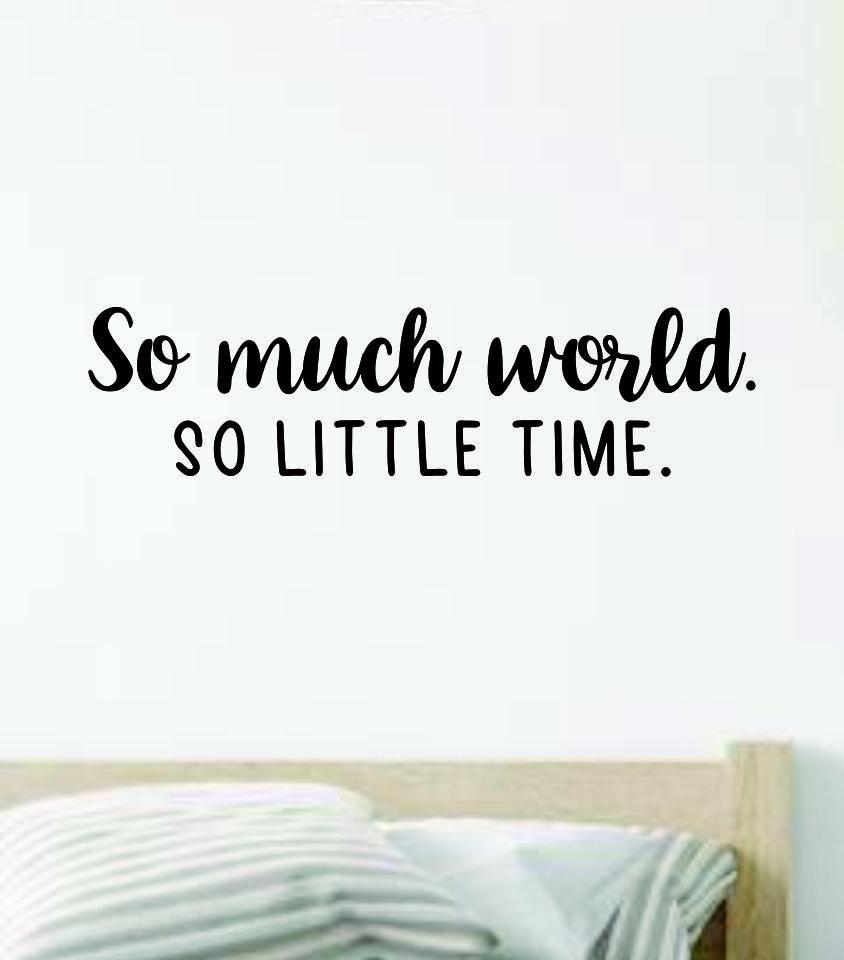 So Much World So Little Time Quote Wall Decal Sticker Vinyl Art Decor Bedroom Room Boy Girl Inspirational Motivational Nursery Adventure Travel - gold