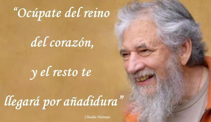 Claudio Naranjo Frases Del Alma Frases Reflexion Y Frases