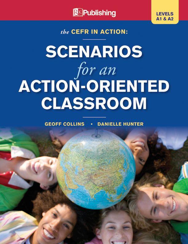 CEFR In Action:  Scenarios for an Action-Oriented Classroom