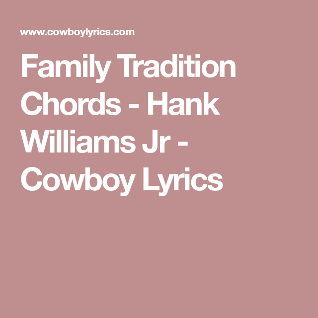 Family Tradition Chords Hank Williams Jr Cowboy Lyrics Country