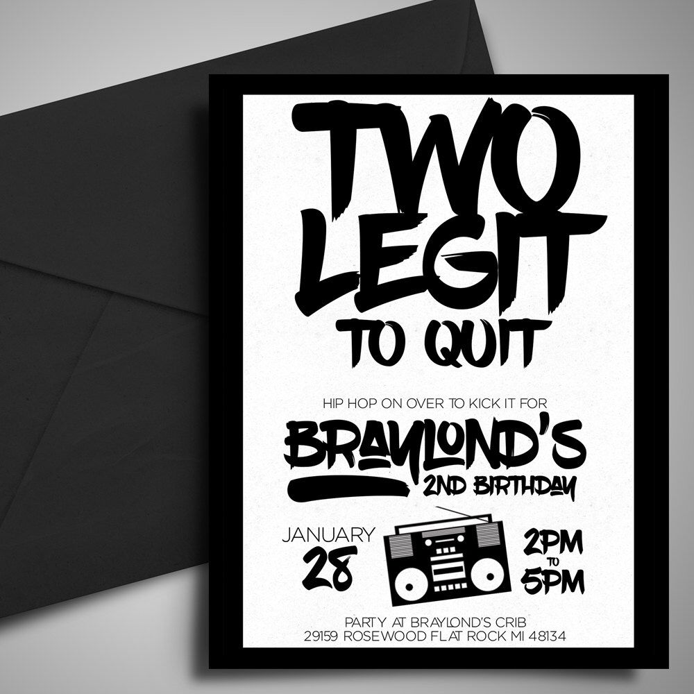 Two Legit To Quit, Hip Hop Birthday Invitation, Dance Party ...