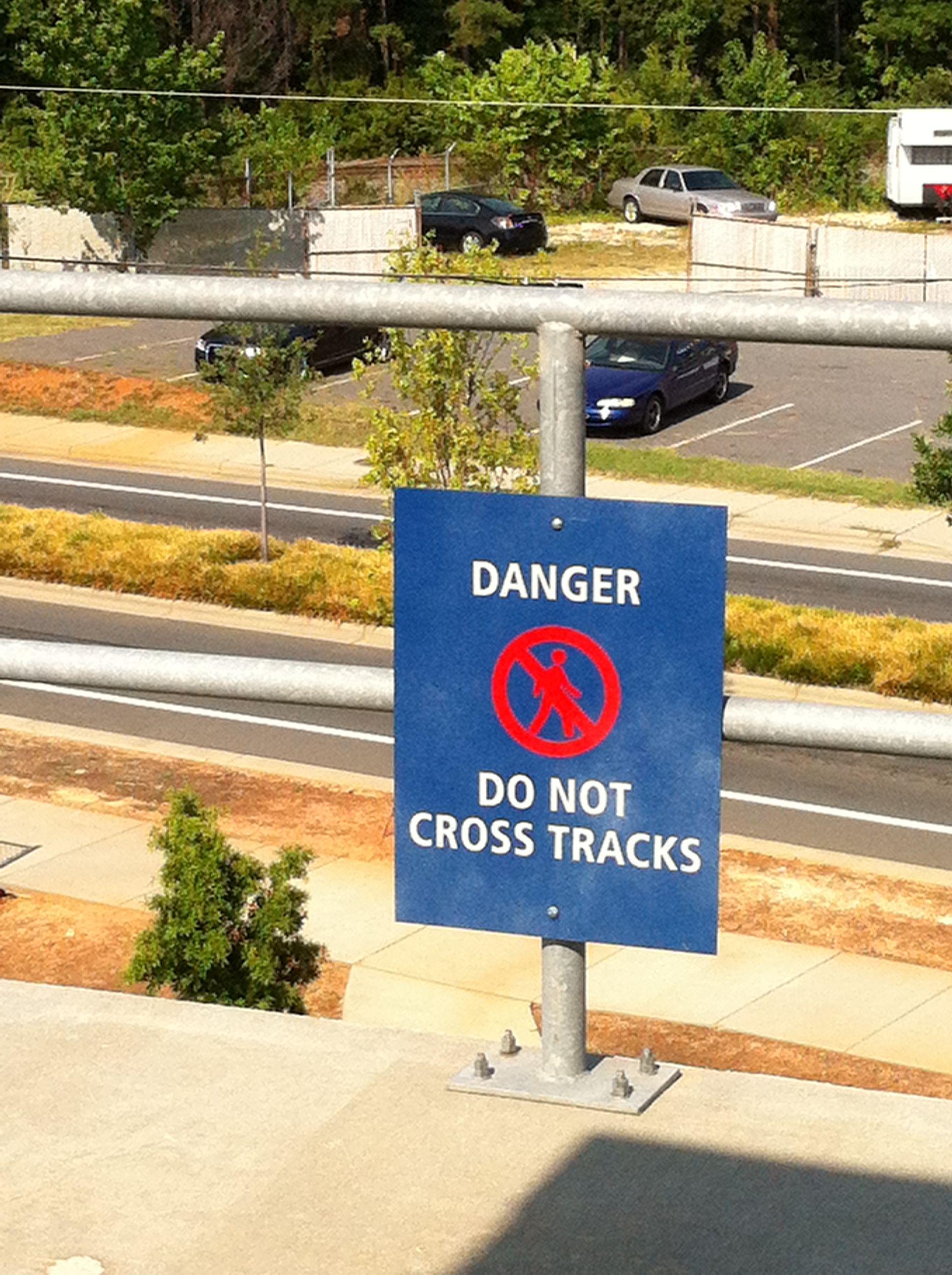 DANGER DO NOT CROSS TRACKS