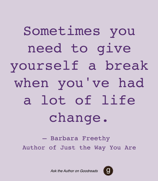 Give Yourself A Break Asktheauthor Goodreads Quotes Pinterest