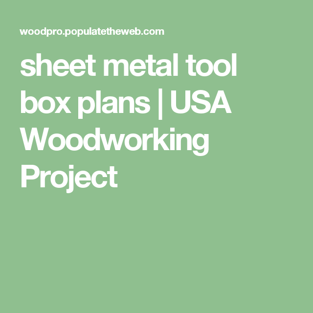 sheet metal measuring tools. sheet metal tool box plans | usa woodworking project measuring tools