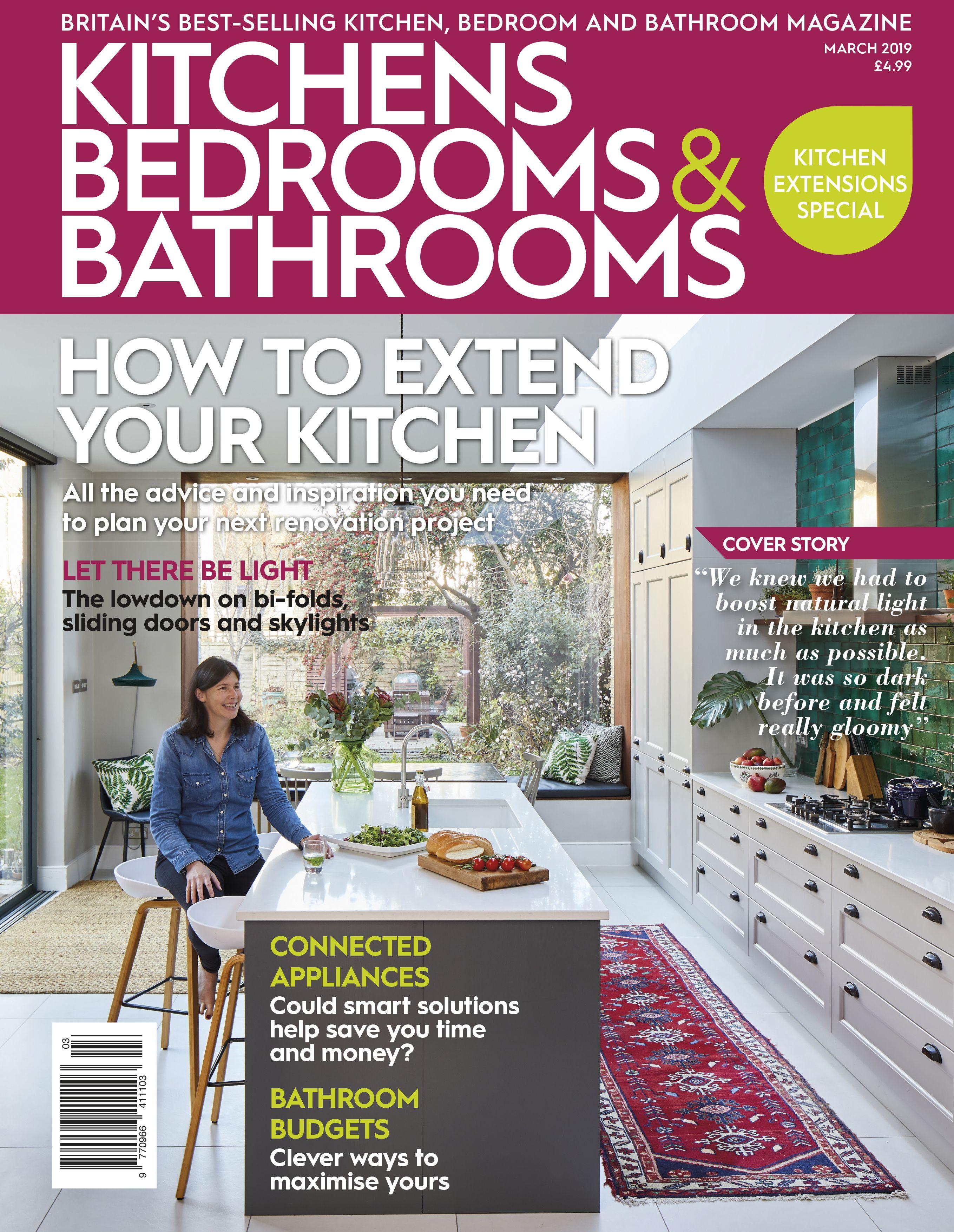 Kitchens Bedrooms Bathrooms Magazine March 2019 Kitchens And Bedrooms Kitchen Cabinets In Bathroom Kitchens Bathrooms