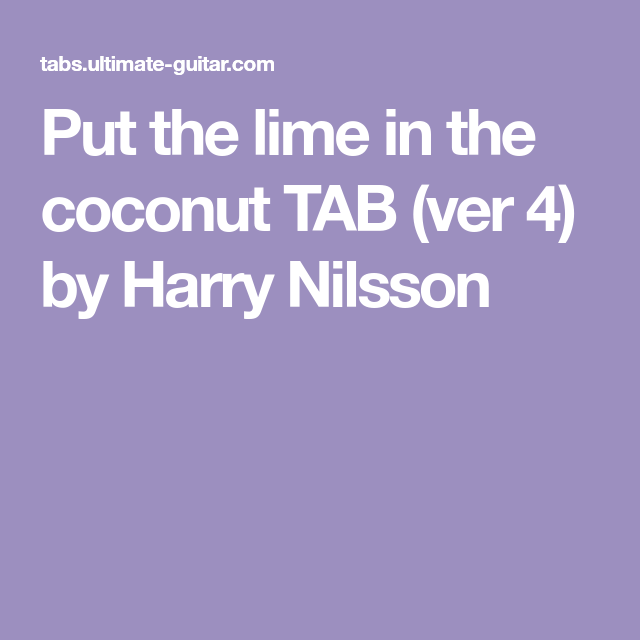 Put The Lime In The Coconut Tab Ver 4 By Harry Nilsson Harry Nilsson Harry Coconut