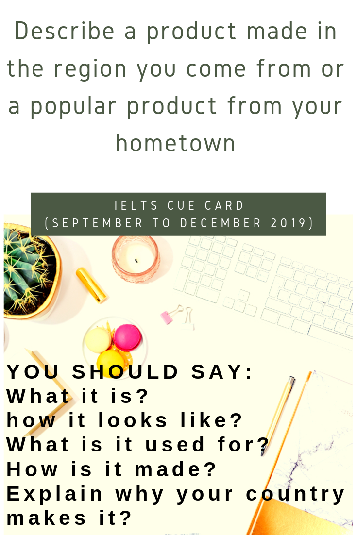 Describe A Product Made In The Region You Come From Or A Popular Product From Your Hometown Cue Cards How To Make Cards