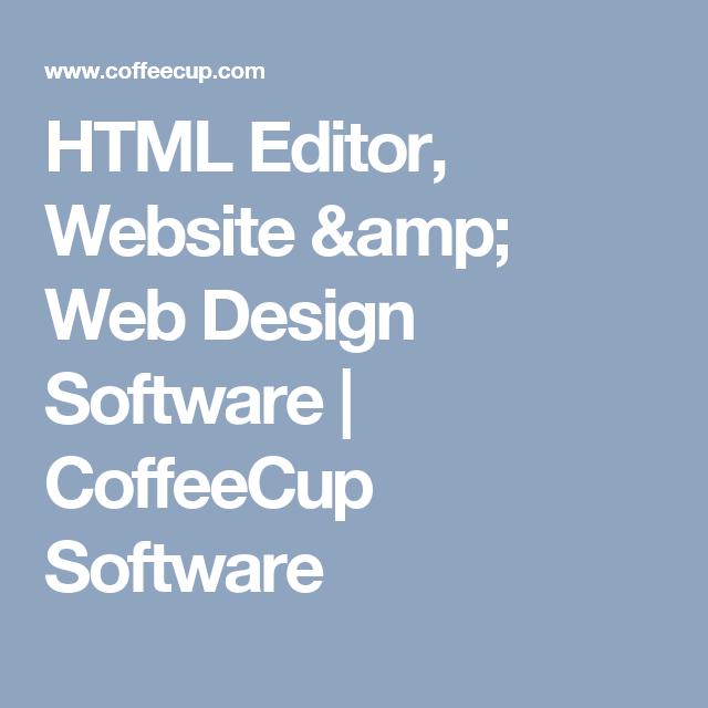 Html Editor Website Amp Web Design Software Coffeecup Software Software Design Web Design Software Web Design Tools