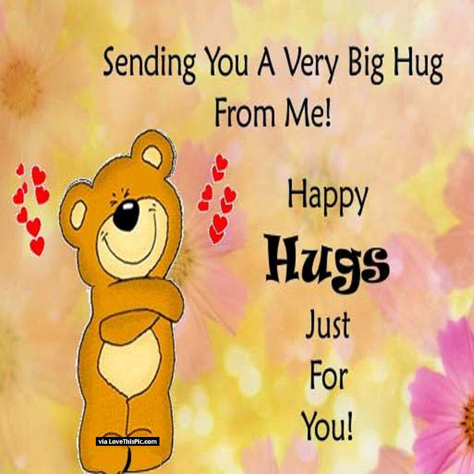 Happy Quotes About Friendship Happy Hugs Just For You Love Love Quotes Quotes Quote Hug Love