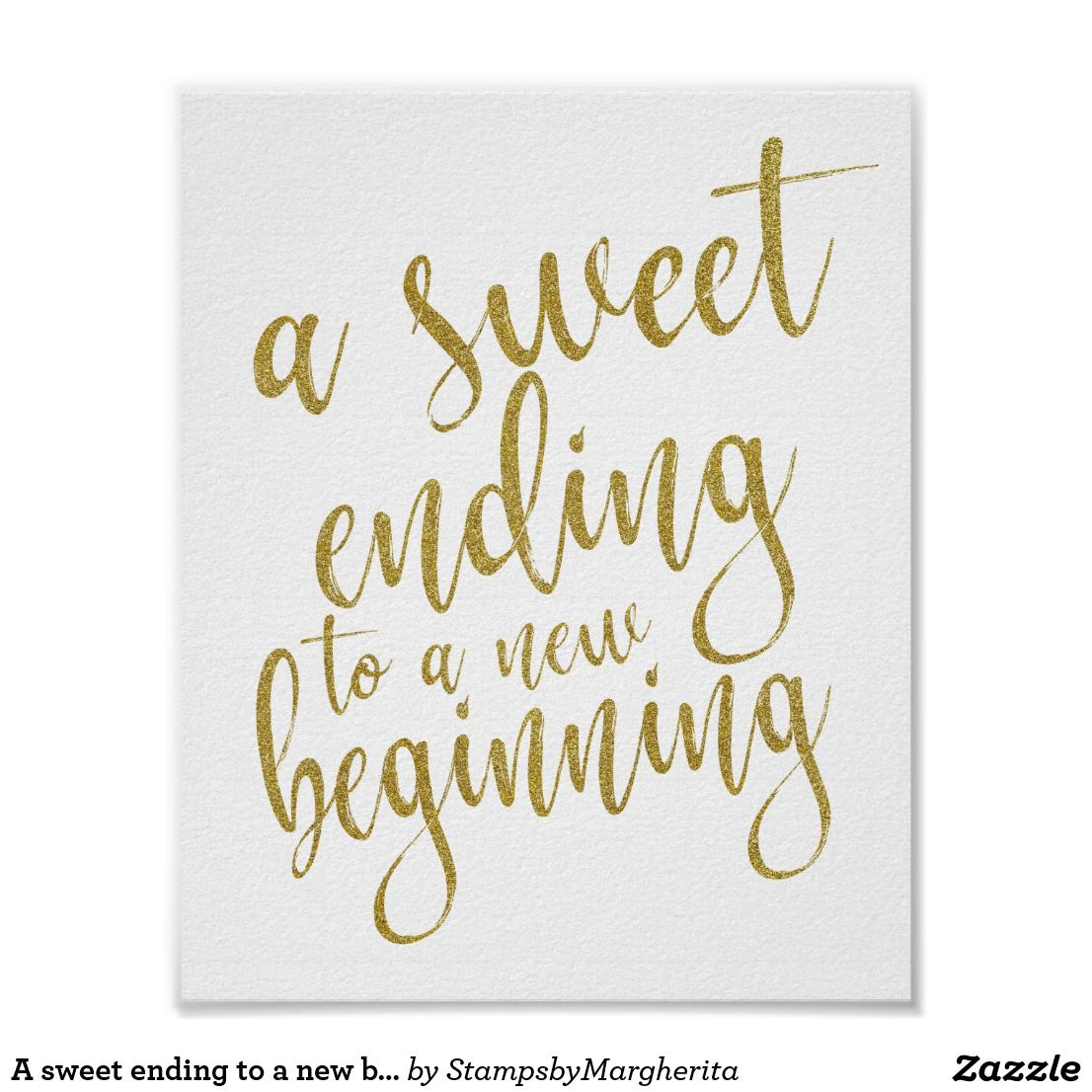 Sweet Ending To A New Beginning Sign Positive Quotes