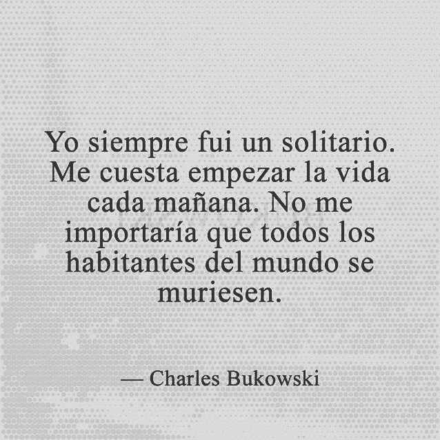 Charlesbukowski Bukowski Charlesbukowskienespanol Letrasenespanol