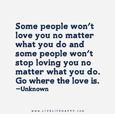 Some-people-won't-love-you-no-matter-what-you-do
