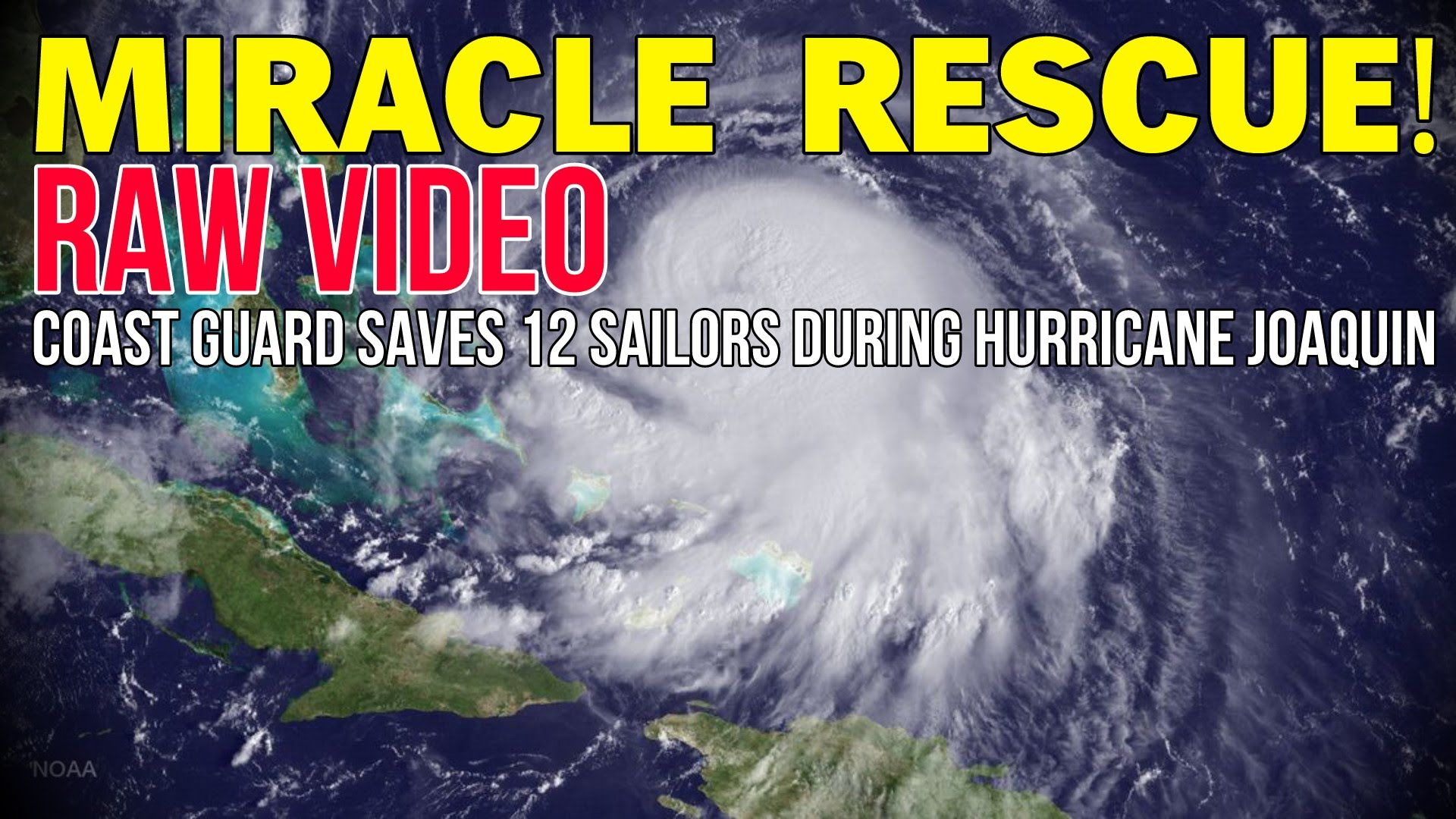 Miracle Coast Guard Rescue During Hurricane Joaquin Raw Video Coast Guard Rescue Coast Guard Joaquin