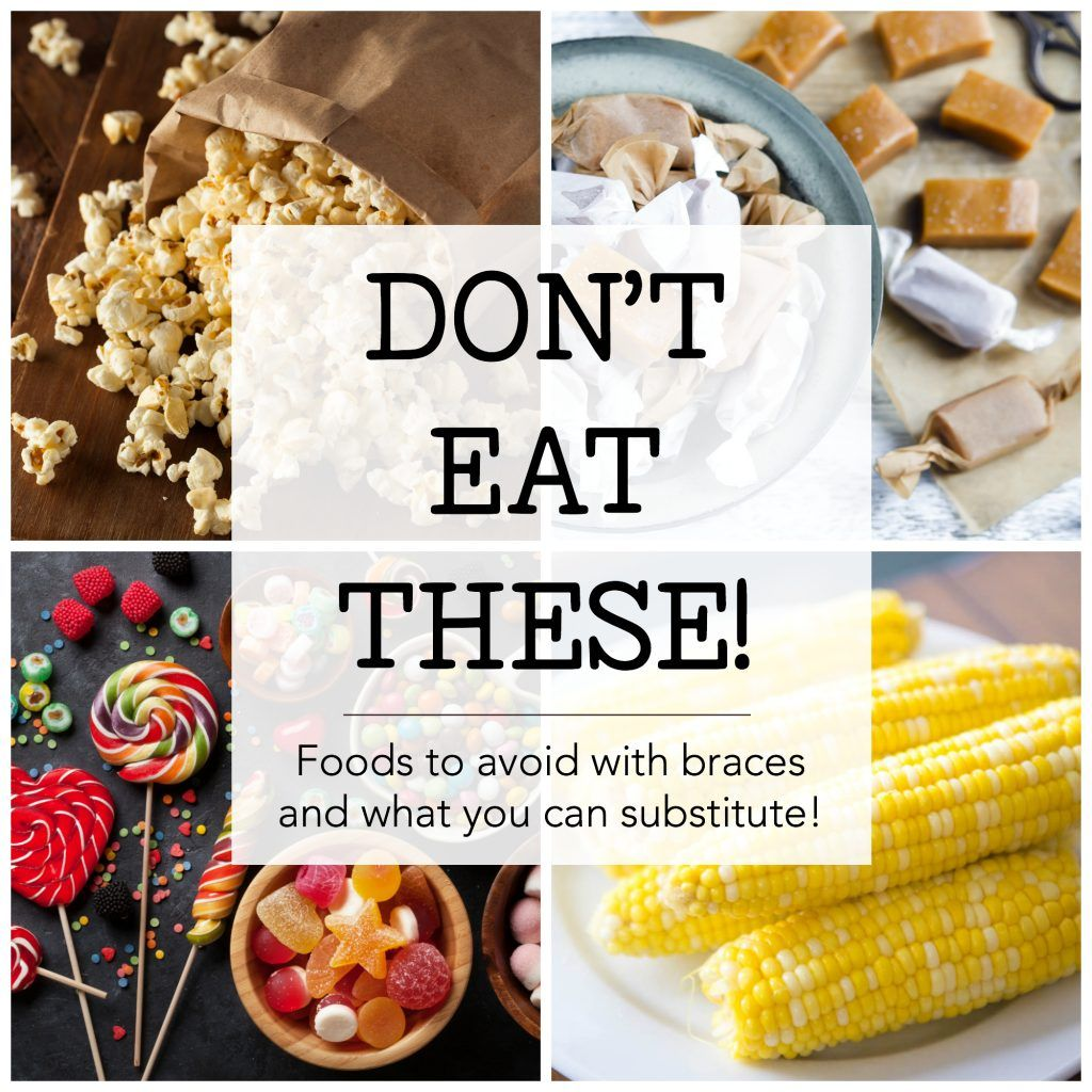 Dont eat these foods to avoid with braces and yummy