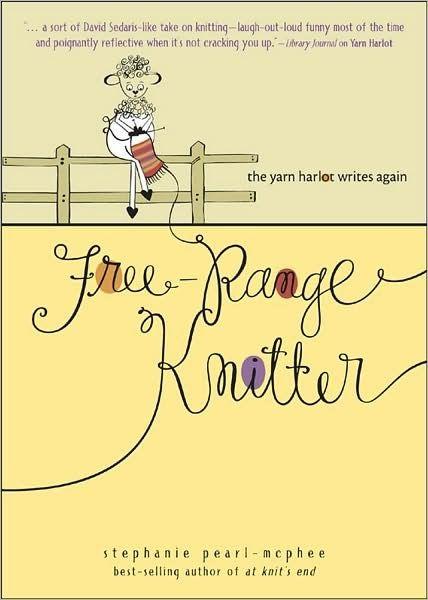 FreeRange Knitter The Yarn Harlot Writes Again Fun
