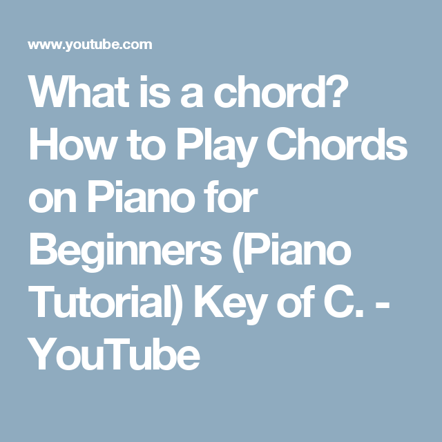 What is a chord? How to Play Chords on Piano for Beginners (Piano ...