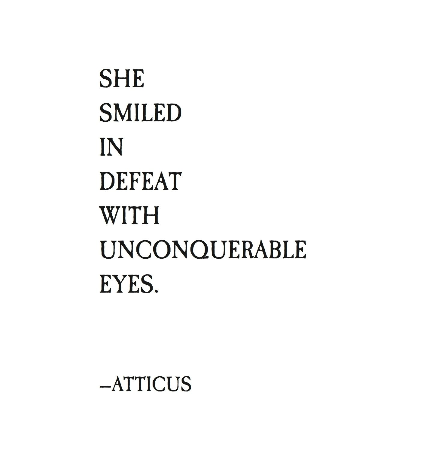She Has Beautiful Eyes Quotes: She Smiled In Defeat With Unconquerable Eyes