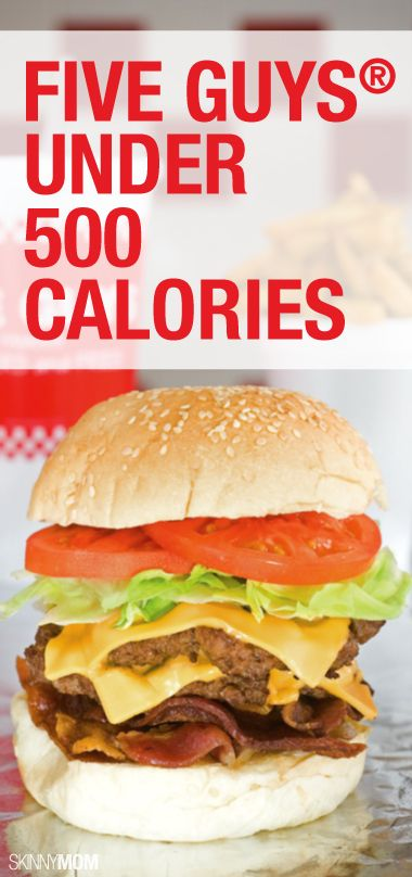 Heres What You Can Get At Five Guys Under 500 Calories