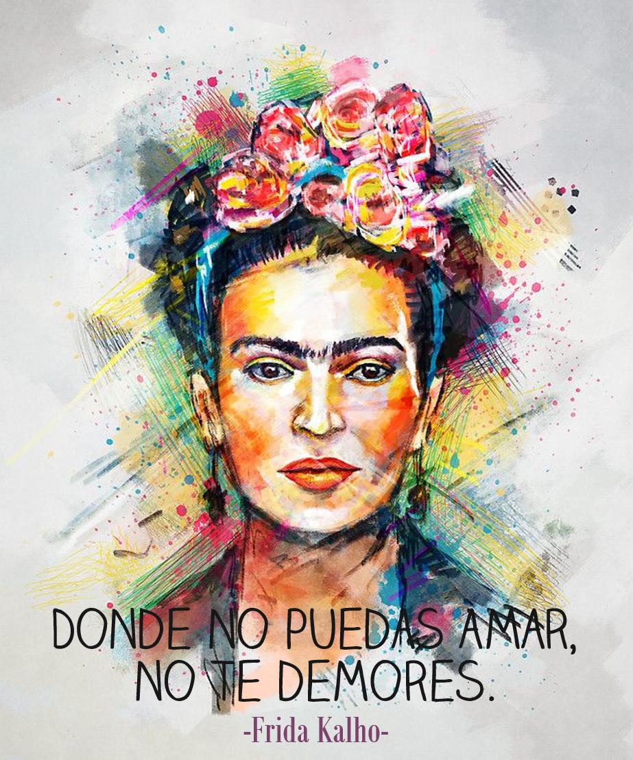 frida kalho donde no puedas amar | arte abstracto | Pinterest ...