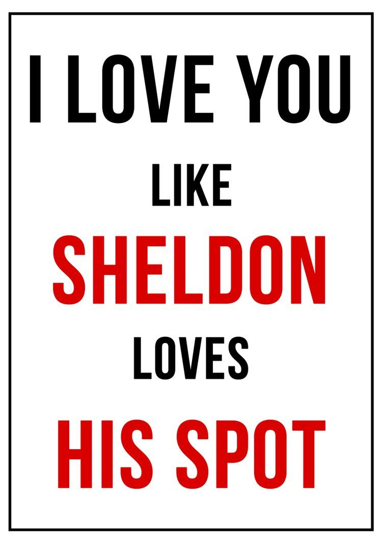Random Quotes About Love And Romance: I Love You Like Sheldon Loves His  Spot Funny