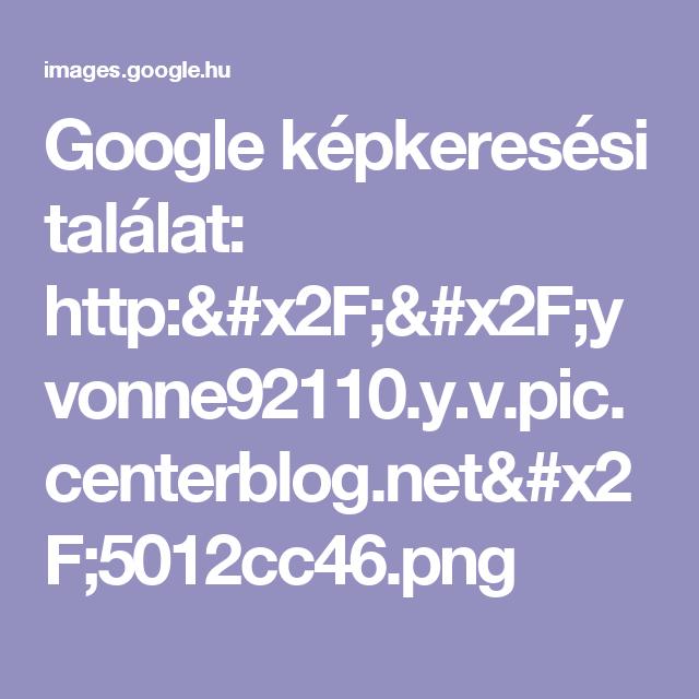 Google képkeresési találat: http://yvonne92110.y.v.pic.centerblog.net/5012cc46.png
