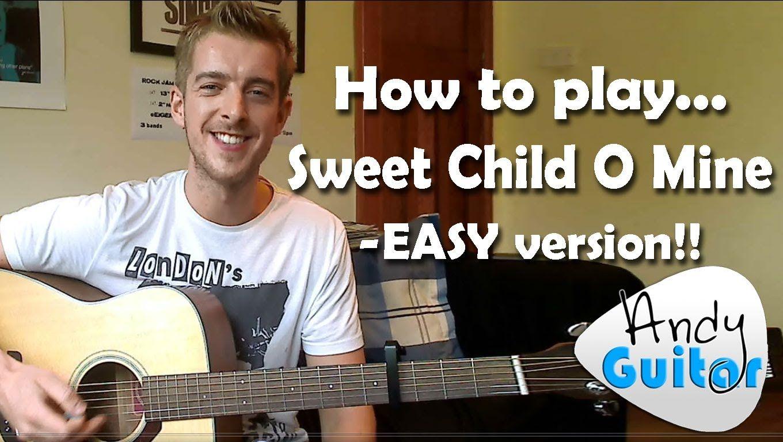 Sweet Child O Mine Guns N Roses How To Play An Easy Beginners