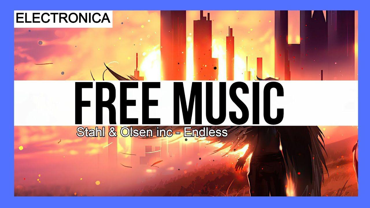 Stahl Olsen Inc Endless Descargar Musica Sin Copyright