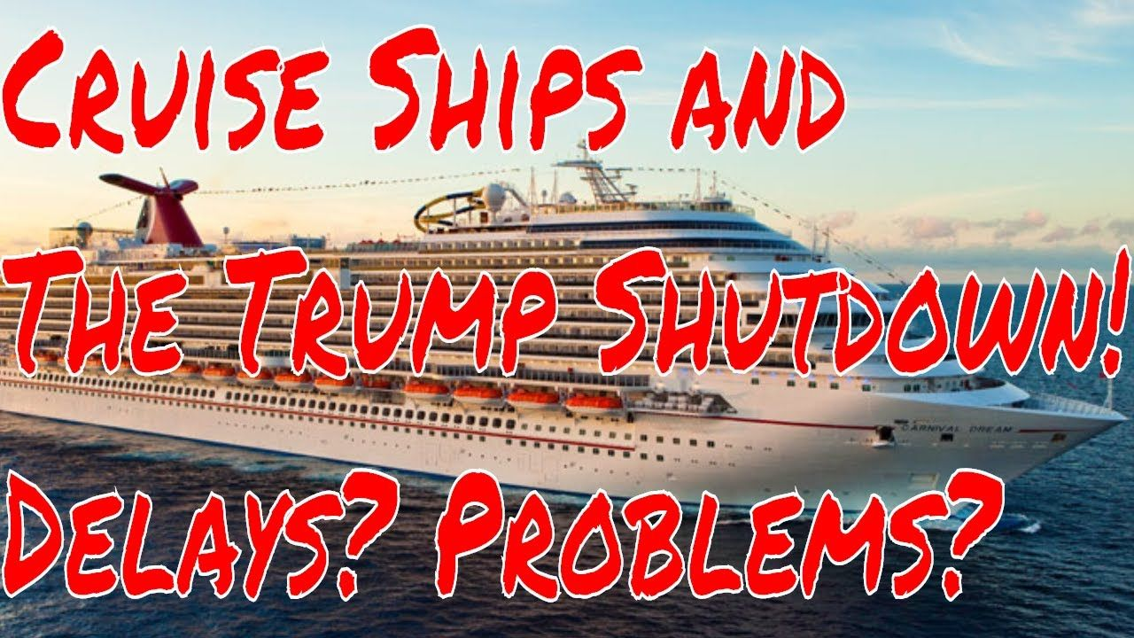 Oh My Cruise Ships And The Trump Shut Down How Will Cruises And Flights Be Affected Delays Cancellations Royalcaribbean Cruise Ship Holland America Cruise