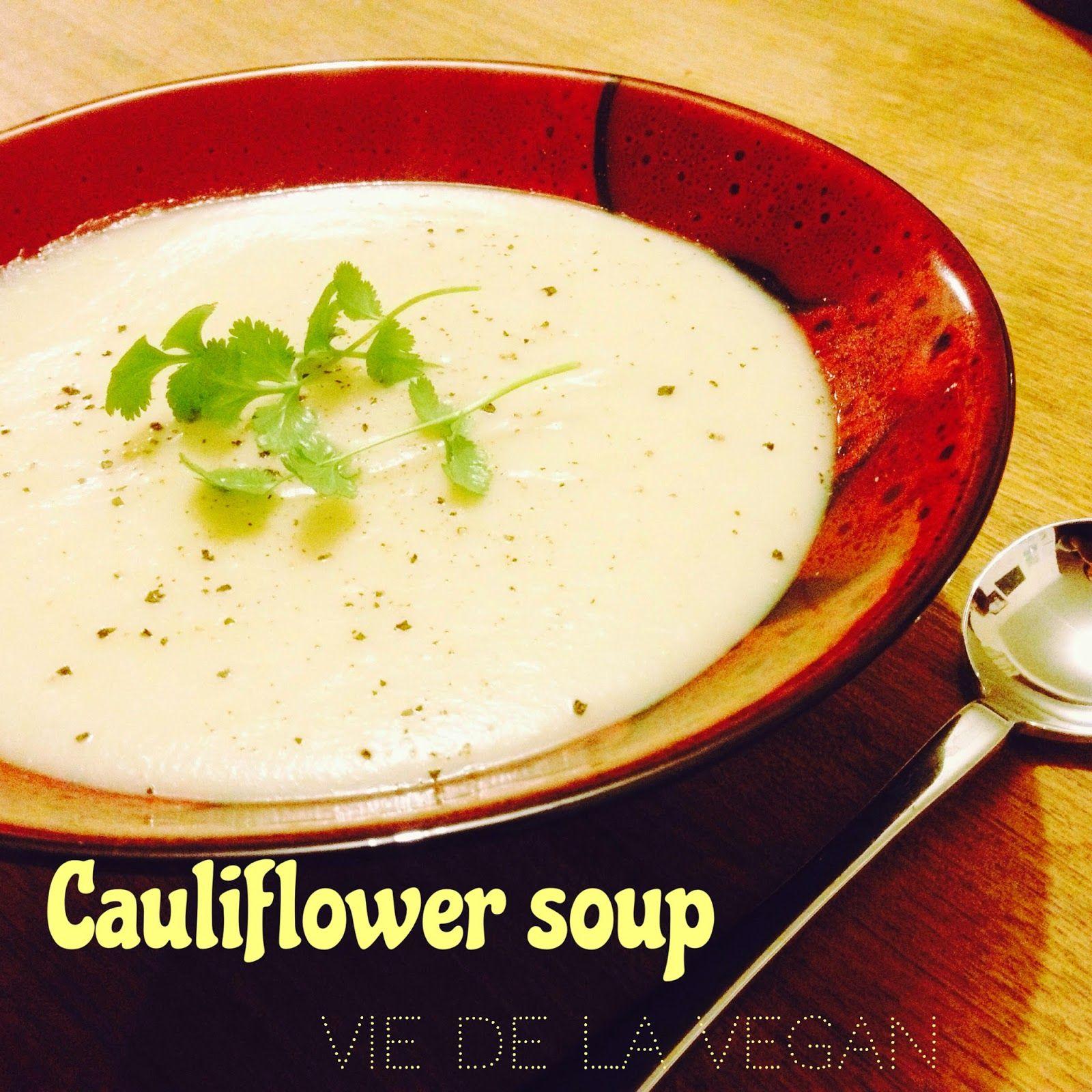 Vie De La Vegan: cauliflower soup recipe