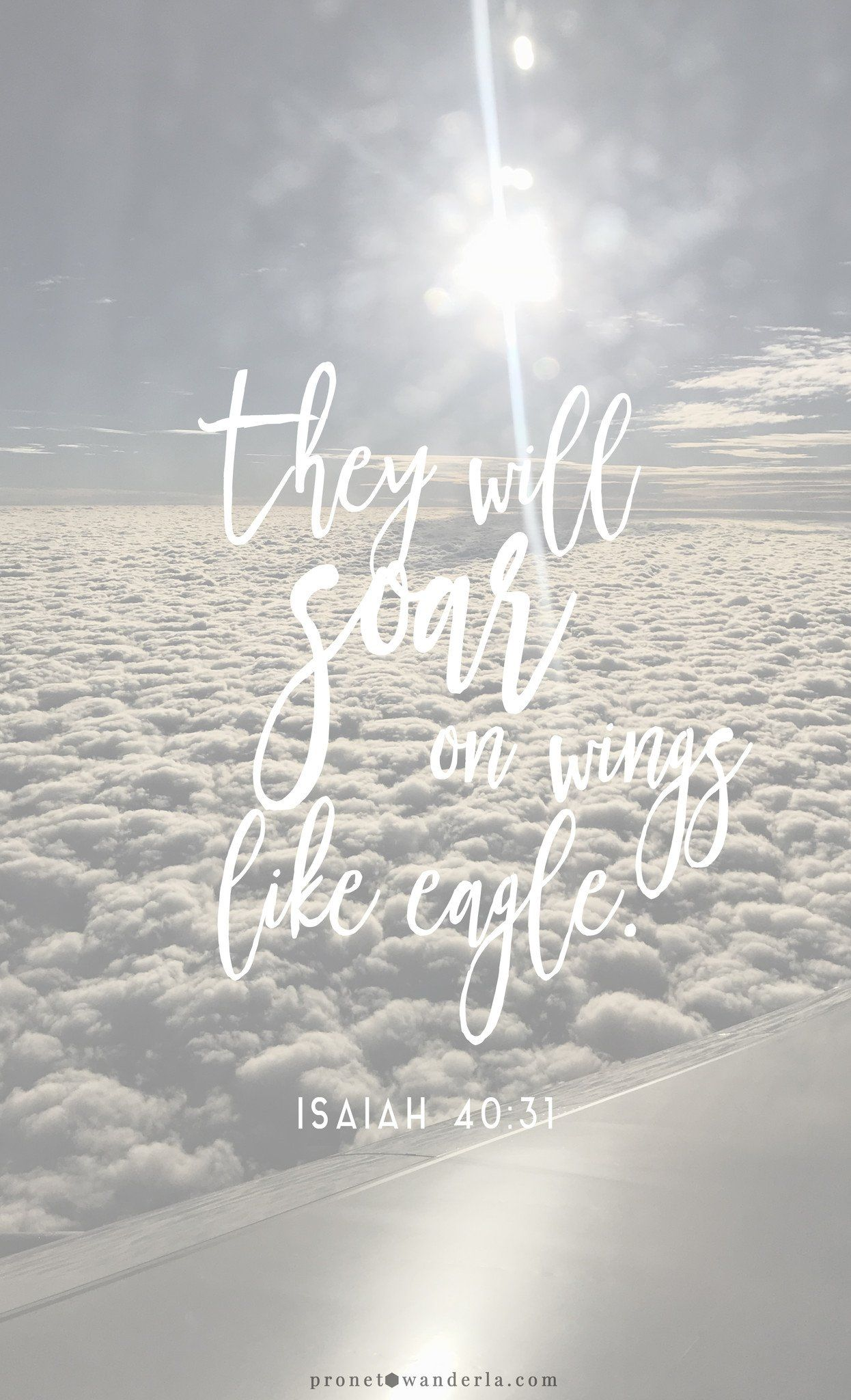 They will soar on wings like eagles. FREE iPhone Wallpapers from Prone to Wander. Inspiring ...
