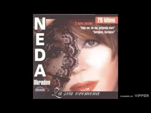 Neda Ukraden - Ukraden si - (Audio 2004)