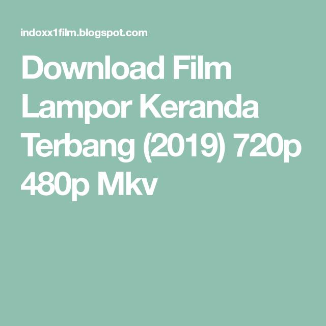 Download Film Lampor Keranda Terbang 2019 720p 480p Mkv Film Lagu Penerbangan