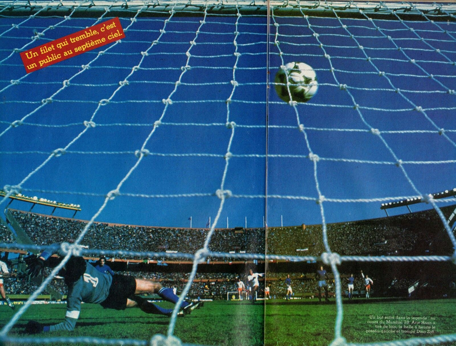 Italy 1 Holland 2 in 1978 in Buenos Aires Arie Haan scored the