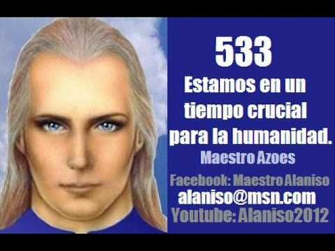 *NUEVA* Estamos en un tiempo crucial para la humanidad- Maestro Azoes (533) - YouTube