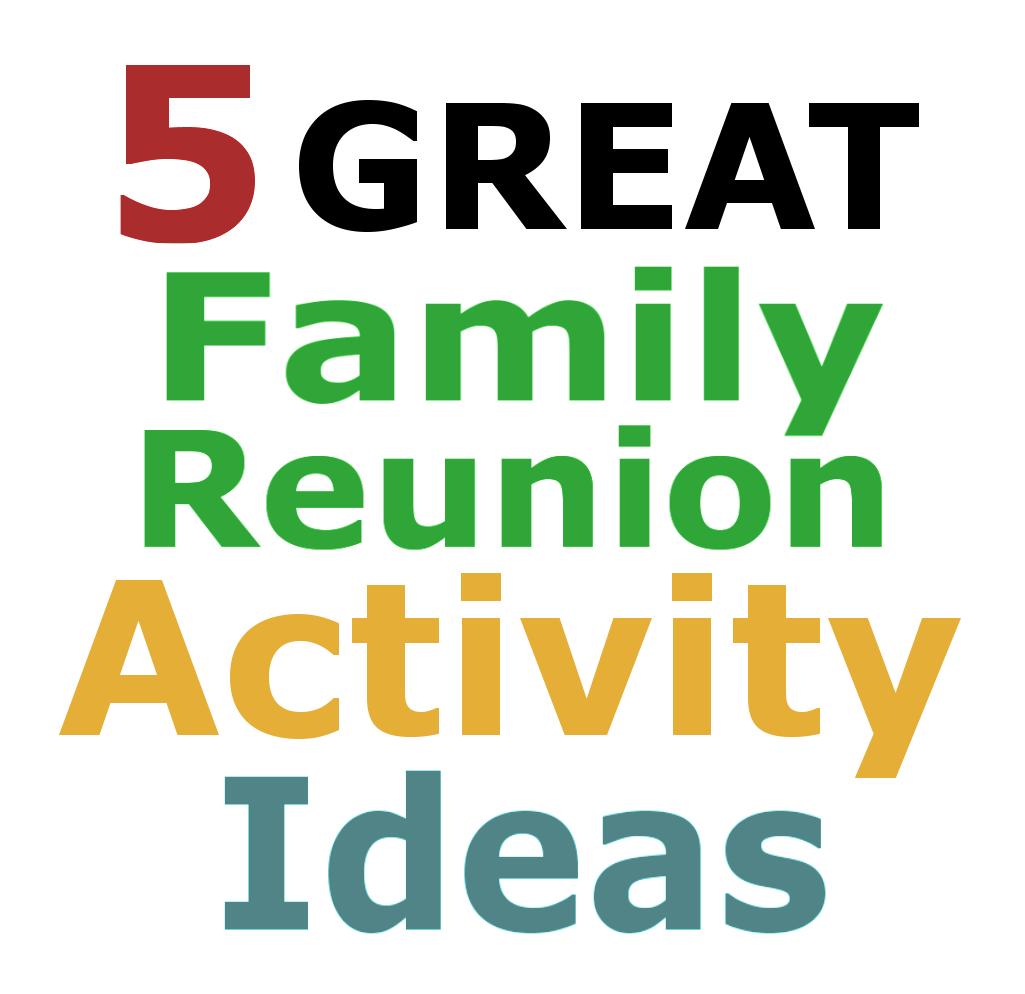 Family Reunion Activity Ideas