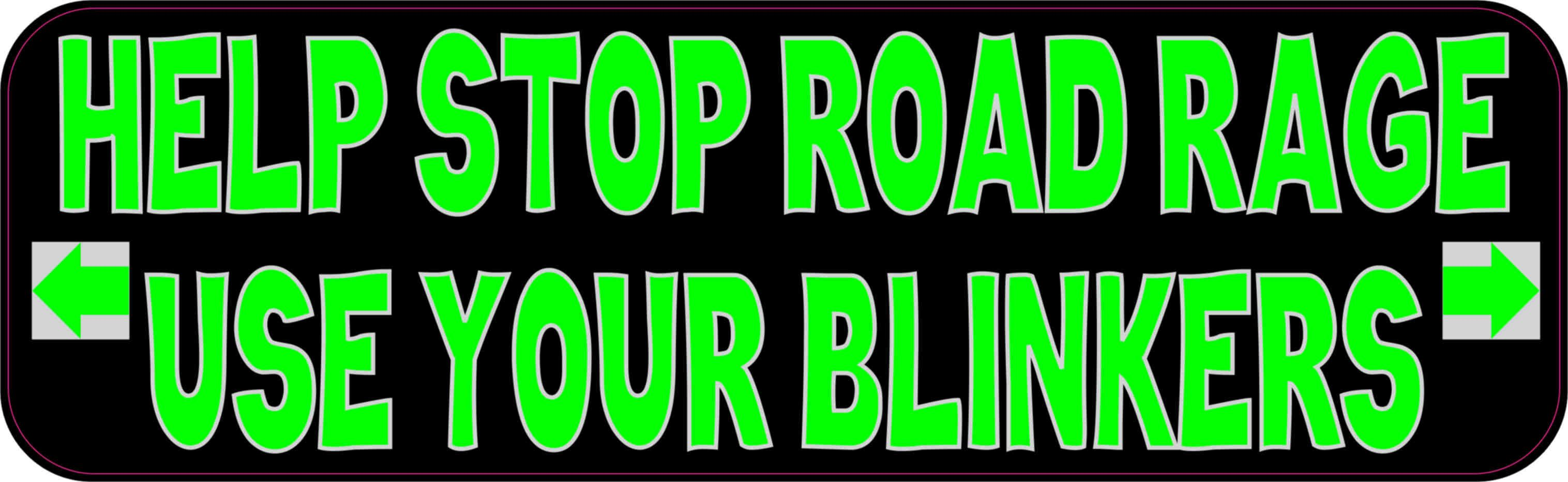 10in X 3in Use Your Blinkers Bumper Sticker Funny Vinyl Vehicle Stickers Funny Bumper Stickers Bumper Stickers Bumper Magnets [ 932 x 3032 Pixel ]