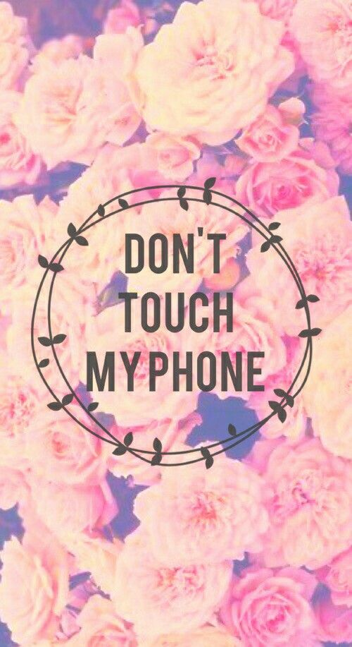 Dont Touch My Phone Dont Touch My Phone Wallpapers Cute Wallpaper For Phone Cute Wallpapers
