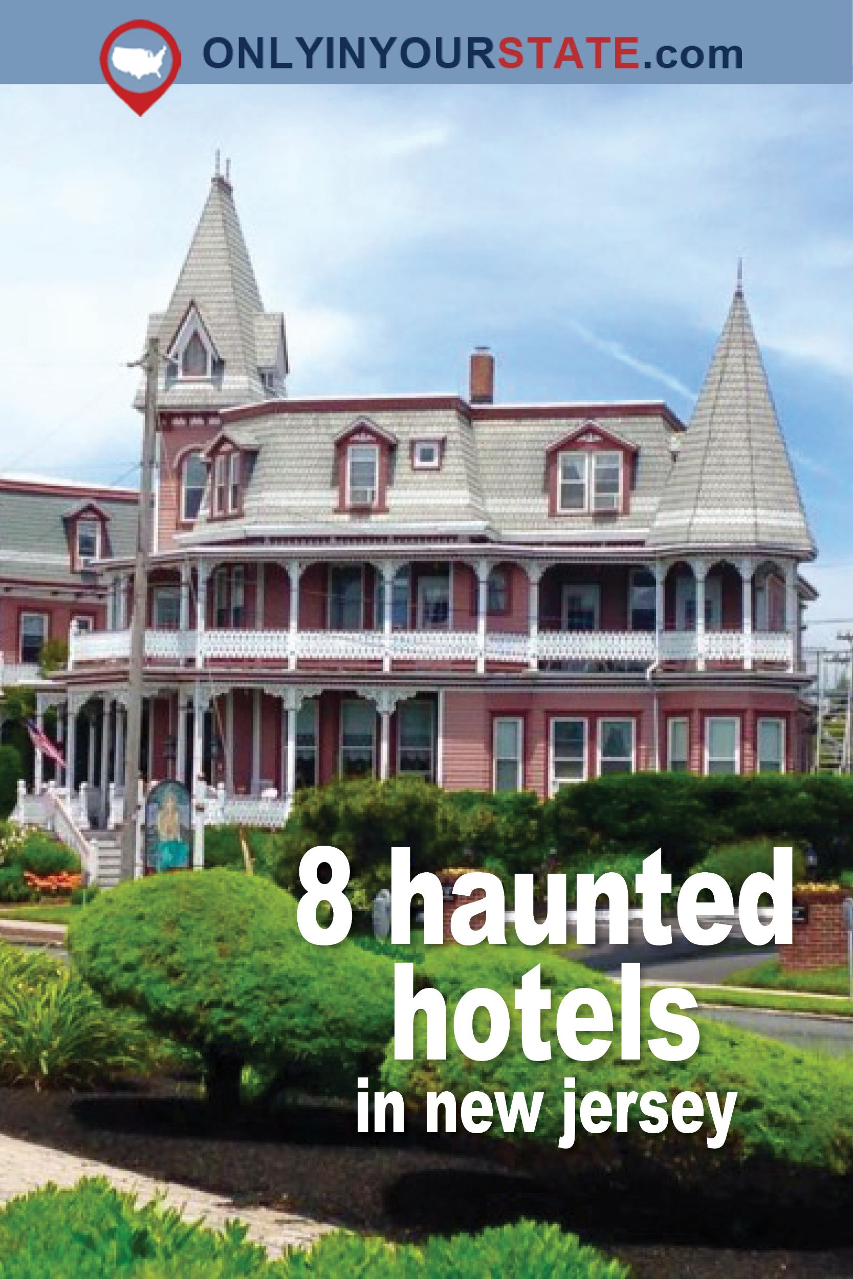 These 8 Haunted Hotels In New Jersey Will Make Your Stay A Nightmare