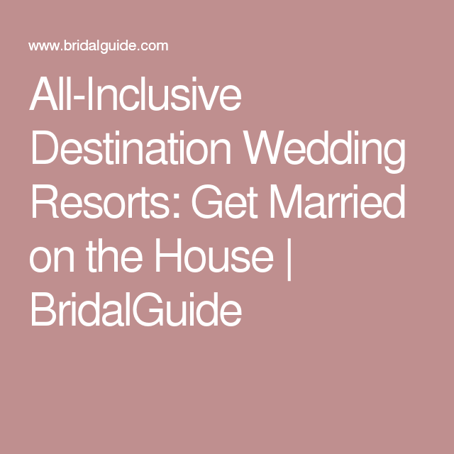 Average Cost Of A Wedding Abroad: All-Inclusive Destination Wedding Resorts: Get Married On