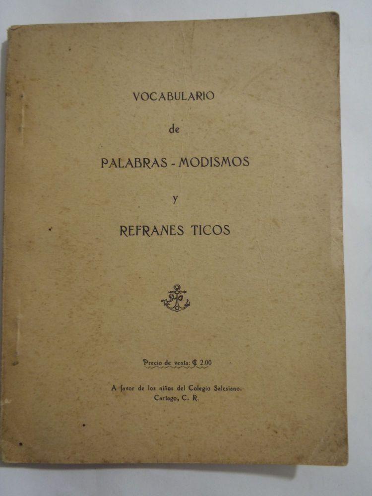 VOCABULARIO DE PALABRAS MODISMOS Y REFRANES TICOS CARTAGO COSTA RICA  1938